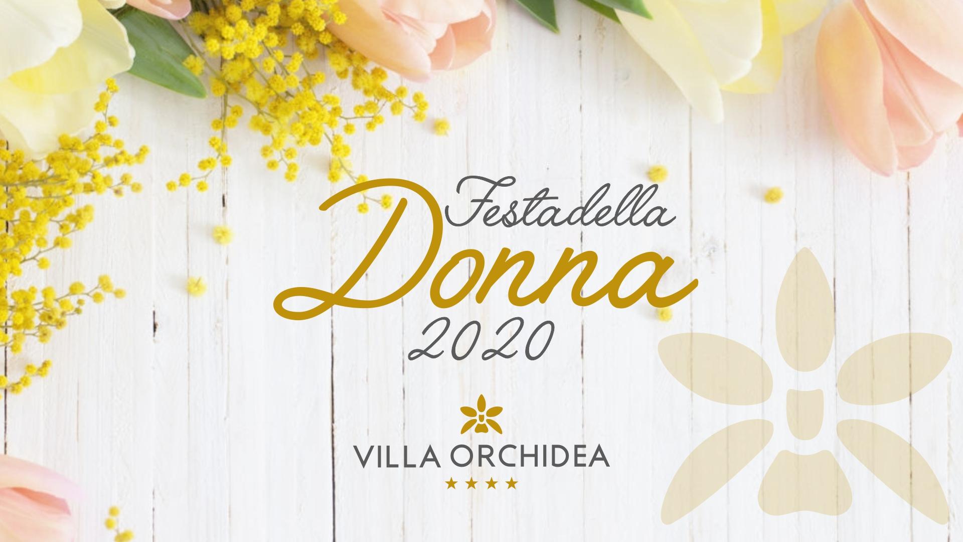 Festa della Donna 2020 a Villa Orchidea
